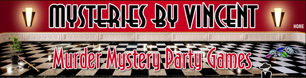 MYSTERIES BY VINCENT - Murder Mystery Party Games